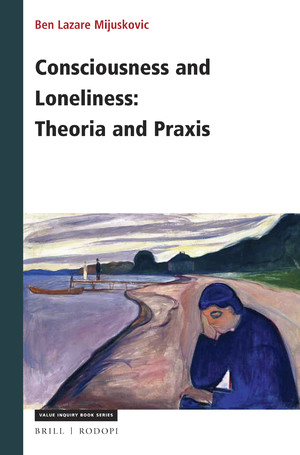 Mijuskovic Consciousness and Loneliness Cover Image